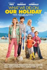Каникулы мечты / What We Did on Our Holiday (2014)