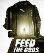 Пища богов / Feed the Gods (2014)