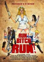 Беги, сyка, беги! / Run! Bitch Run! (2009)