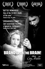 Клеймо на мозге / Brand Upon the Brain! A Remembrance in 12 Chapters (2006)