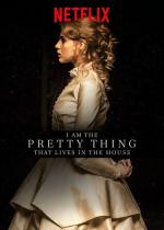 Прелесть, живущая в доме / I Am the Pretty Thing That Lives in the House (2016)