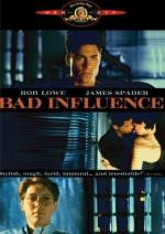 Дурное влияние / Bad Influence (1990)