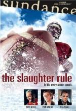 Закон бойни / The Slaughter Rule (2002)