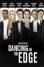 Танцы на грани / Dancing on the Edge (2013)